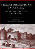 Transformations in Africa : Essays on Africa's Later Past, Connah, Graham, 0718501381