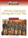 African Americans During the Civil War, Deborah H. DeFord, 0816061386