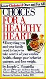 Choices for a Healthy Heart, Joseph C. Piscatella and Bernie Piscatella, 0894801384