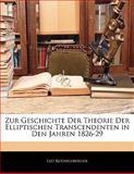 Zur Geschichte Der Theorie Der Elliptischen Transcendenten in Den Jahren 1826-29 (German Edition), Leo Koenigsberger, 1141131382