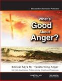 What's Good about Anger? Biblical Keys for Transforming Anger, Lynette Hoy and Ted Griffin, 1493511386