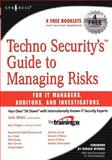Techno Security's Guide to Managing Risks for IT Managers, Auditors, and Investigators, Wiles, Jack, 1597491381