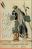 That Guy Wolf Dancing, Elizabeth Cook-Lynn, 1611861381