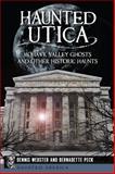 Haunted Utica, Dennis Webster and Bernadette Peck, 1626191387