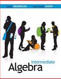 Intermediate Algebra, Hendricks, Andrea and Chow, Oiyin Pauline, 0077491394