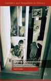 Queer Domesticities : Homosexuality and Home Life in Twentieth-Century London, Cook, Matt, 0230221394