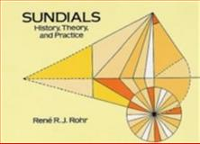 Sundials, René R. J. Rohr, 0486291391