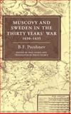 Muscovy and Sweden in the Thirty Years' War, 1630-1635, Porshnev, B. F. and Dukes, Paul, 0521451396
