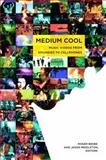 Medium Cool : Music Videos from Soundies to Cellphones, , 0822341395