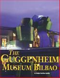 The Guggenheim Museum Bilbao 9781410301390