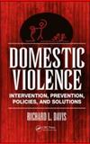 Domestic Violence : Intervention, Prevention, Policies, and Solutions, Davis, Richard L., 1420061399