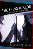 The Lying Mirror, Shauna Potrawski, 1462711391