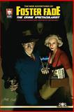 The New Adventures of Foster Fade, the Crime Spectacularist, Adam Garcia and H. Blalock, 1494871394