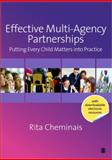 Effective Multi-Agency Partnerships : Putting Every Child Matters into Practice, Cheminais, Rita, 1848601395