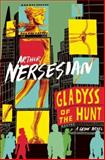 Gladyss of the Hunt, Arthur Nersesian, 1891241397