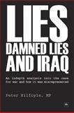 Lies, Damned Lies and Iraq, Peter Kilfolye, 1905641397