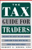 The Tax Guide for Traders, Green, Robert A., 0071441395