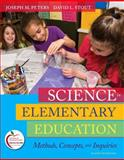 Science in Elementary Education : Methods, Concepts, and Inquiries, Peters, Joseph M. and Stout, David L., 0131381393