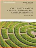 Career Information, Career Counseling, and Career Development, Brown, Duane, 0132821397