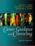 Career Guidance and Counseling Through the Lifespan : Systematic Approaches, Herr, Edwin L. and Cramer, Stanley H., 0321081390