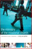 The Ministry of the Missional Church : A Community Led by the Spirit, Van Gelder, Craig, 080109139X