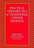 Practical Therapeutics of Traditional Chinese Medicine, Yan, Wu and Fischer, Warren, 0912111399