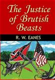 The Justice of Brutish Beasts, R. Eanes, 1494791390