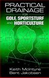 Practical Drainage for Golf, Sportsturf and Horticulture, McIntyre, Keith and Jakobsen, Bent, 1575041391