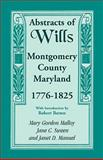 Abstracts of Wills, Montgomery County, Maryland, Mary Gordon Malloy and Jane C. Sween, 158549139X