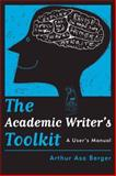 The Academic Writer's Toolkit, Berger, Arthur Asa, 159874139X