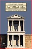 La Tomba Bella : Un Heroon Giulio-Claudio e il Suo Sarcofago, Panariti, Dario and Romeo, Ilaria, 6054701398
