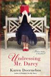 Undressing Mr. Darcy, Karen Doornebos, 0425261395