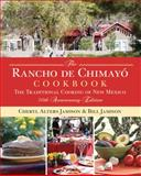 The Rancho de Chimayo Cookbook, Cheryl Alters Jamison and Bill Jamison, 076279139X