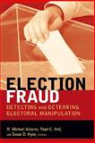 Election Fraud : Detecting and Deterring Electoral Manipulation, , 081570139X