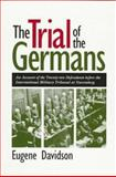 The Trial of the Germans, Eugene Davidson, 0826211399