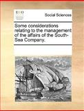 Some Considerations Relating to the Management of the Affairs of the South-Sea Company, See Notes Multiple Contributors, 1170261396