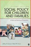 Social Policy for Children and Families : A Risk and Resilience Perspective, Fraser, Mark W., 1412981395
