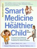 Smart Medicine for a Healthier Child, Janet Zand and Robert Rountree, 1583331395