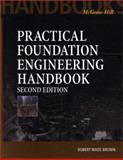Practical Foundation Engineering Handbook, Brown, Robert Wade, 0071351396