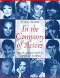 In the Company of Actors : Reflections on the Craft of Acting, Zucker, Carole, 0878301399