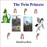 The Twin Princess, David Ross, 148005139X