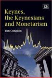 Keynes, the Keynesians and Monetarism, Congdon, Tim, 1847201393