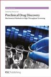 Preclinical Drug Discovery : Biochemical Methods in High Throughput Screening, , 184973139X