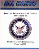 Index of Decorations and Orders Announced in All Hands and Its Predecessors, Prior To 1950, , 1932891390