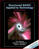 Structured BASIC Applied to Technology, Antonakos, James L. and Adamson, Tom, 0130811394