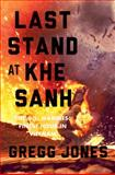 Last Stand at Khe Sanh, Gregg Jones, 0306821397