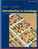 Advantage Series-Intro to Sociology, Media Ed, W/Infotrac, Tischler, Henry L., 0495091391