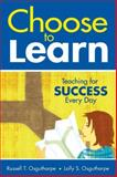 Choose to Learn : Teaching for Success Every Day, Osguthorpe, Russell T. and Osguthorpe, Lolly S., 1412961394