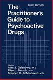 The Practitioner's Guide to Psychoactive Drugs, Gelenberg, Alan J. and Bassuk, Ellen L., 1475711395