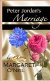 Peter Jordan's Marriage, Margaret O'Neil, 1500141399